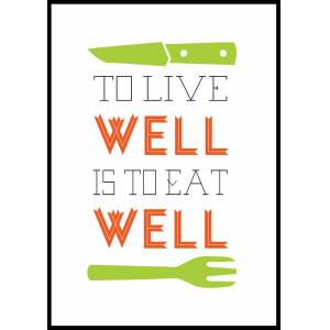 Bildverkstad To live well is to eat well